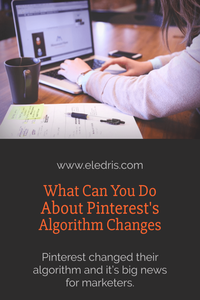 A pinnable image for the What Can You Do About Pinteres't Algorithm Changes article.